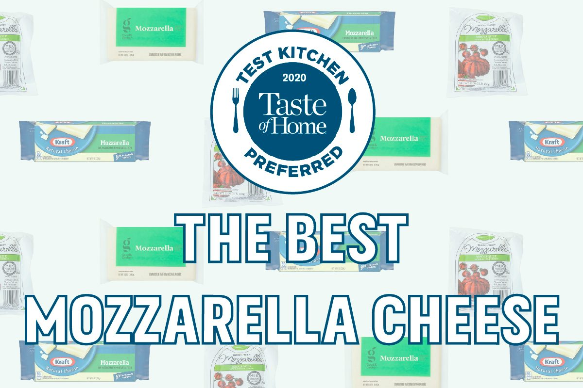 Test kitchen Preferred the best Mozzarella cheese