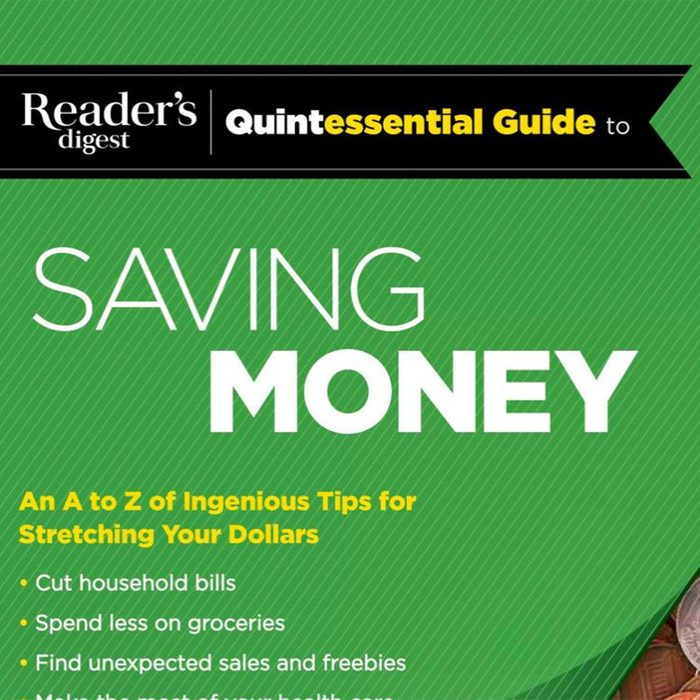Reader's Digest Quintessential Guide to Saving Money: The Best Advice, Straight to the Point! (RD Quintessential Guides)