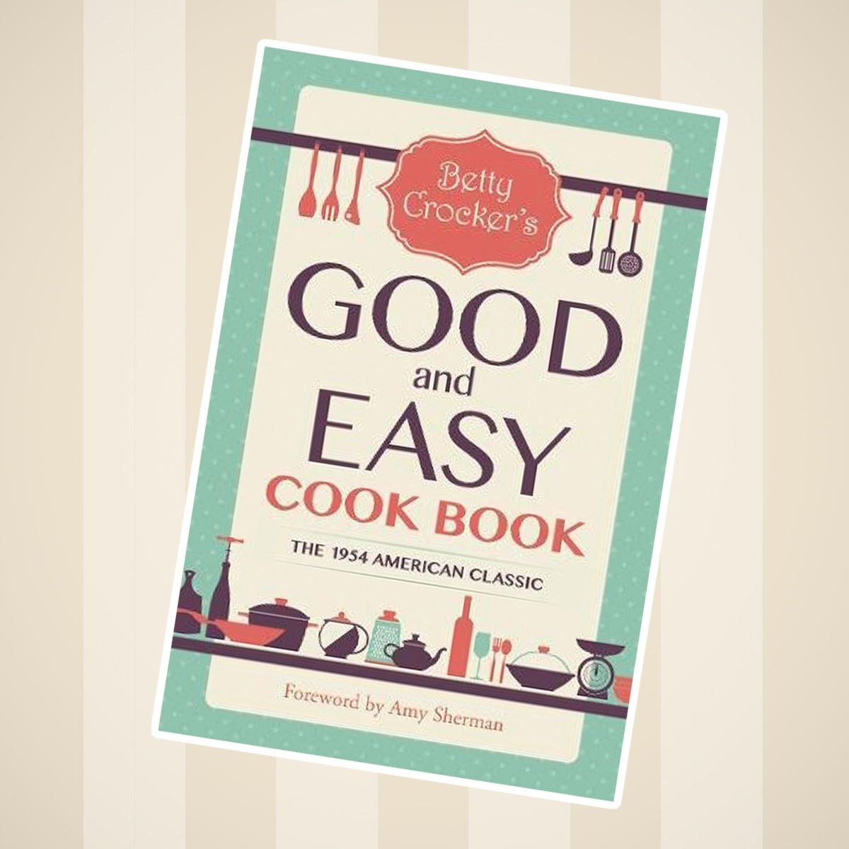 Betty Crocker's Good and Easy Cookbook