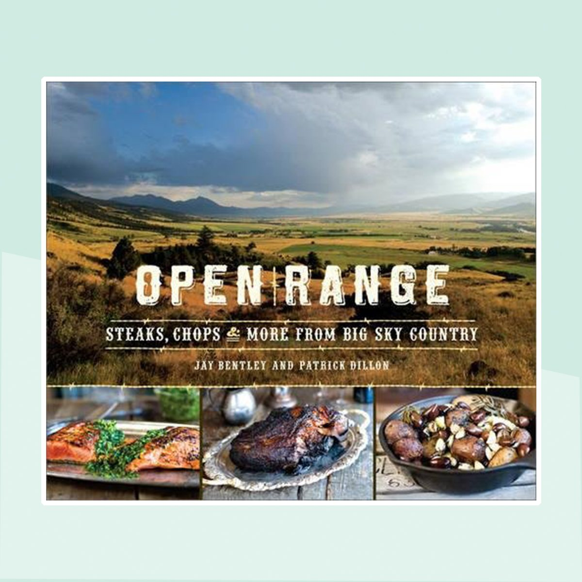 Open Range:Steaks, Chops, and More from Big Sky Country