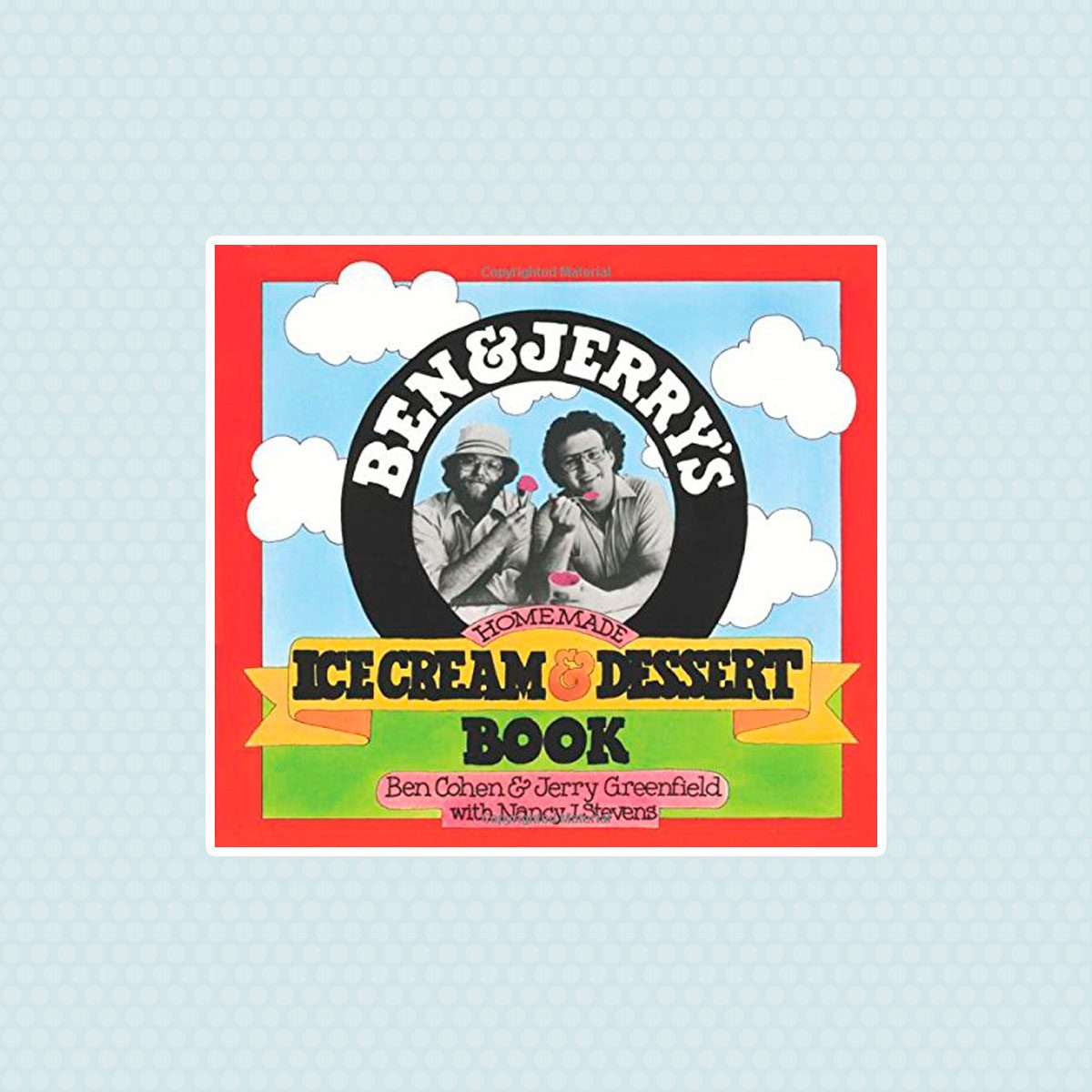 Ben & Jerry's Homemade Ice Cream Book