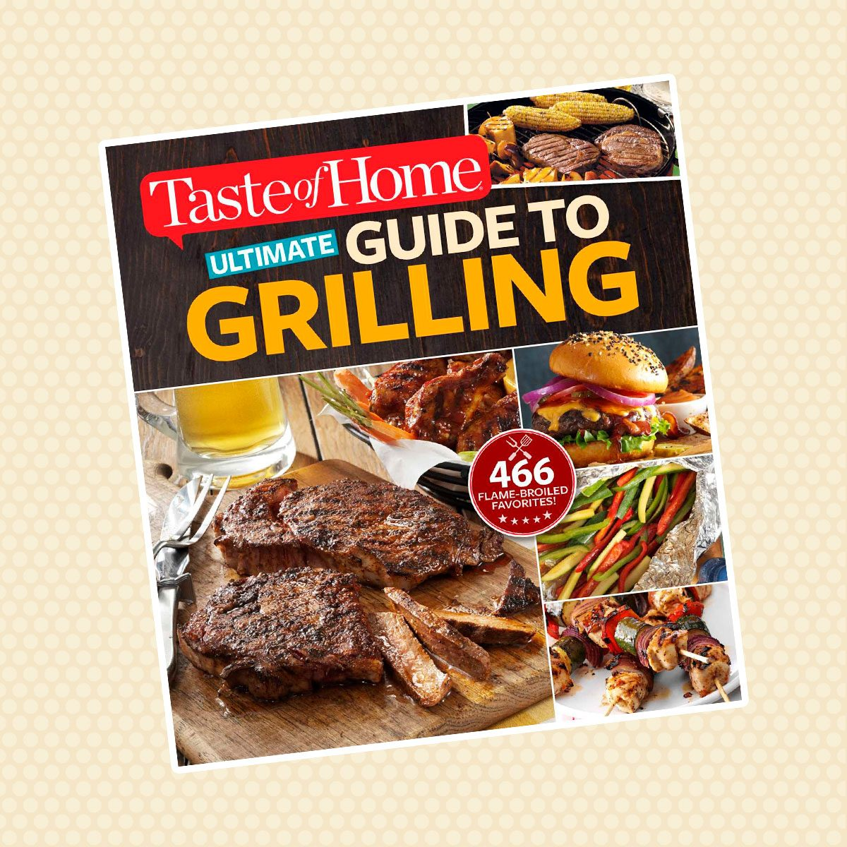Taste of Home's Ultimate Guide to Grilling