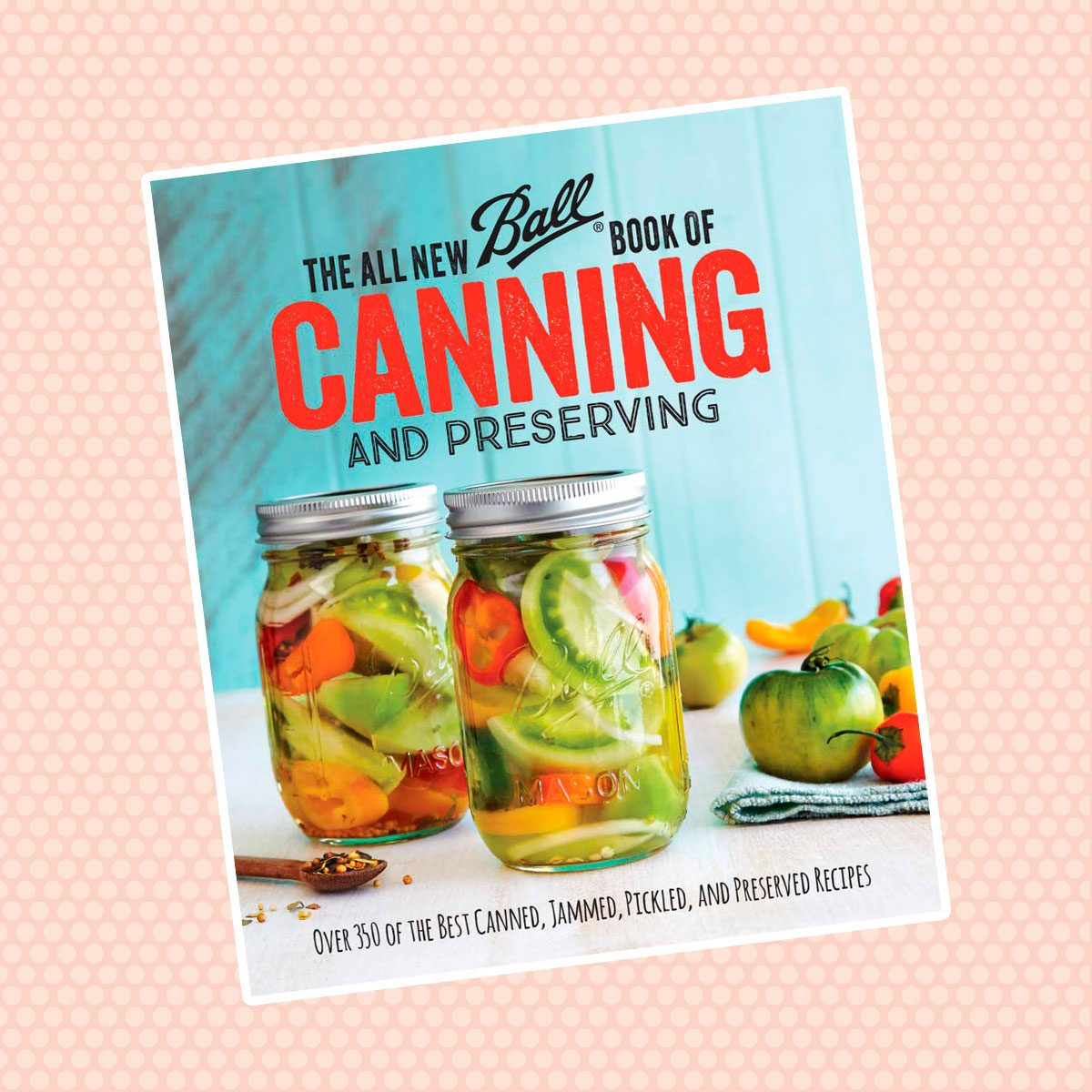 The All-New Ball Book of Canning and Preserving