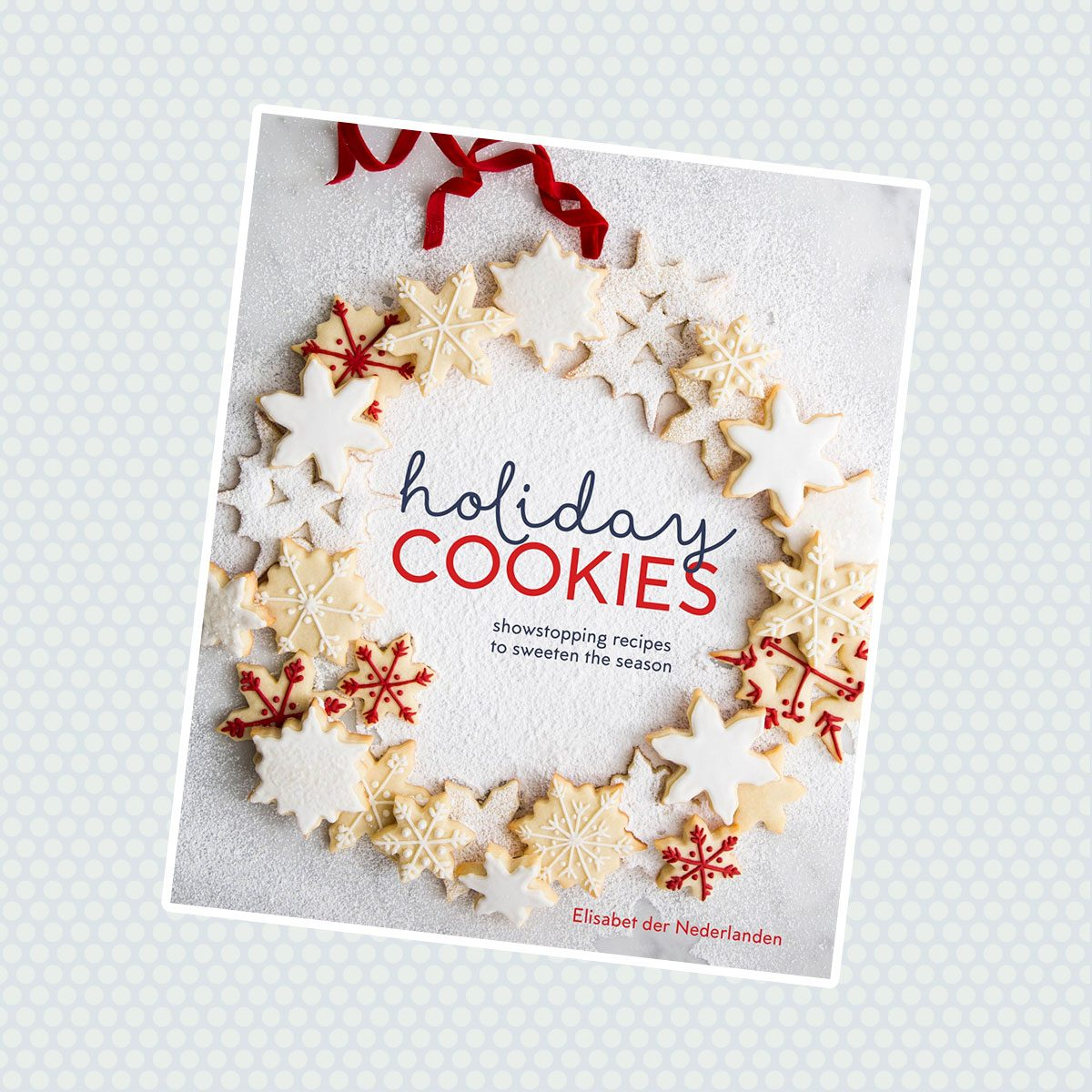 Holiday Cookies: Showstopping Recipes to Sweeten the Season