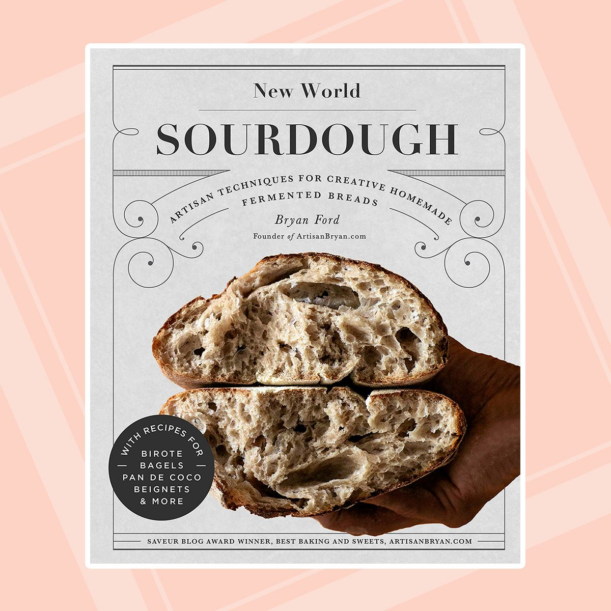 New World Sourdough: Artisan Techniques for Creative Homemade Fermented Breads; With Recipes for Birote, Bagels, Pan de Coco, Beignets, and More Hardcover – Illustrated, June 16, 2020