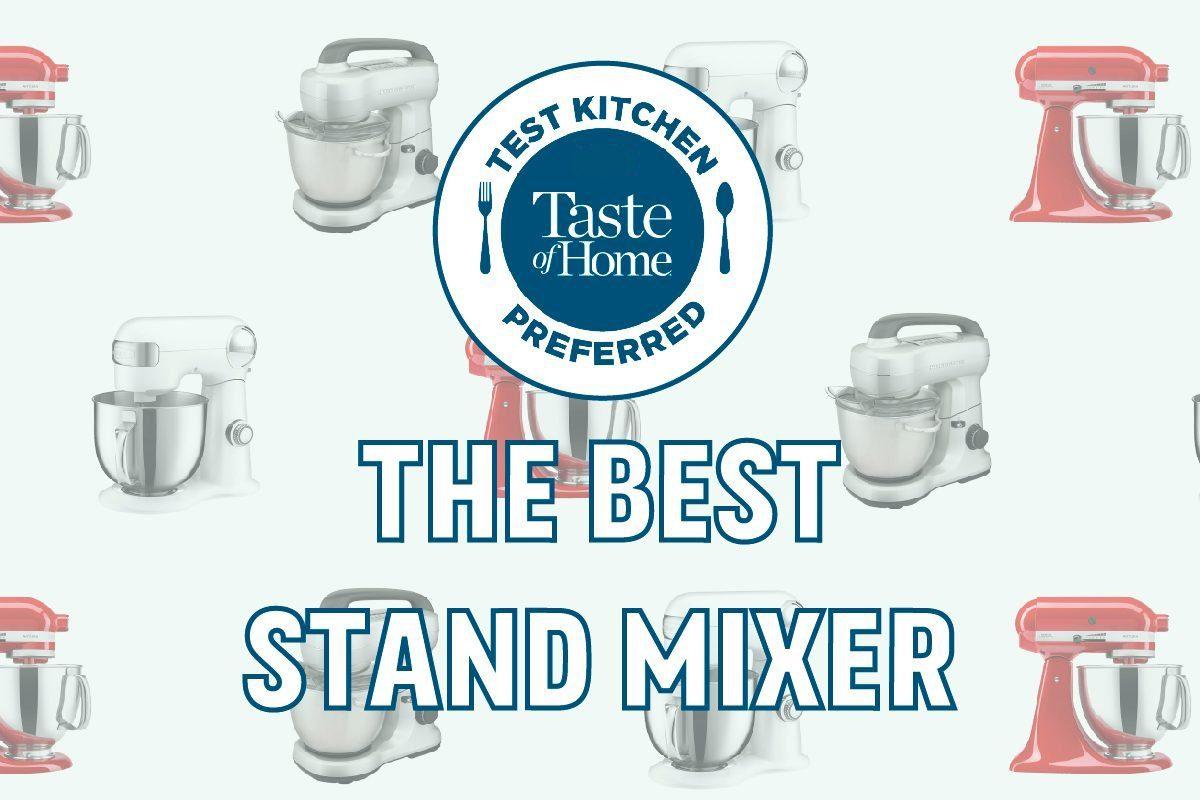Test Kitchen Preferred the best stand mixer
