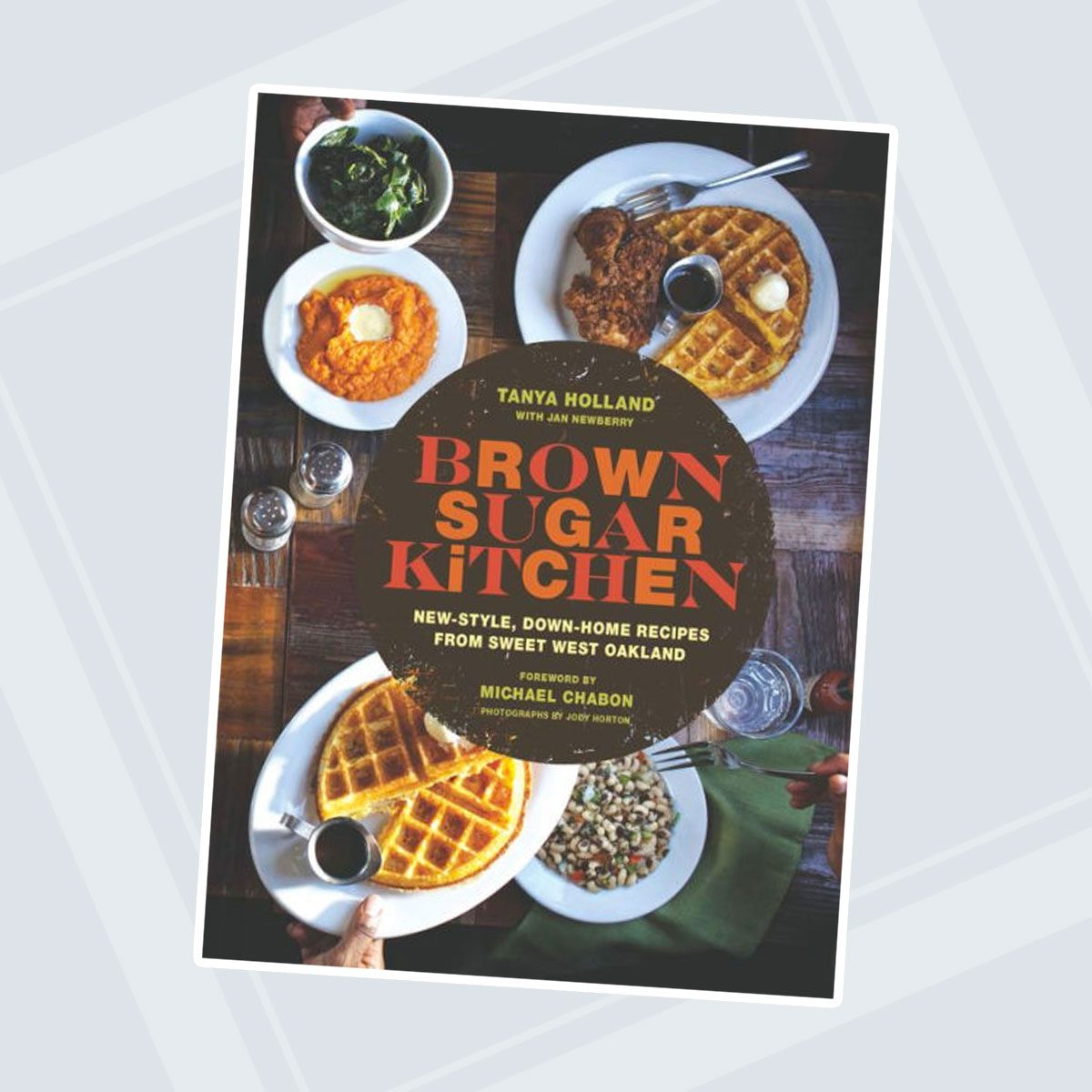 Brown Sugar Kitchen: New-Style, Down-Home Recipes from Sweet West Oakland (Soul Food Cookbook, Southern Style Cookbook, Recipe Book)