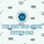The Best Non-Stick Frying Pan Brands According to Kitchen Pros